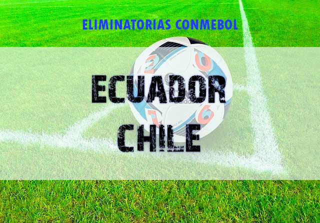 Apuestas Eliminatorias Mundial Ecuador vs Chile hoy