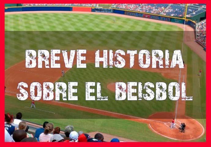 breve historia sobre el béisbol y las grandes ligas mayores del  beisbol
